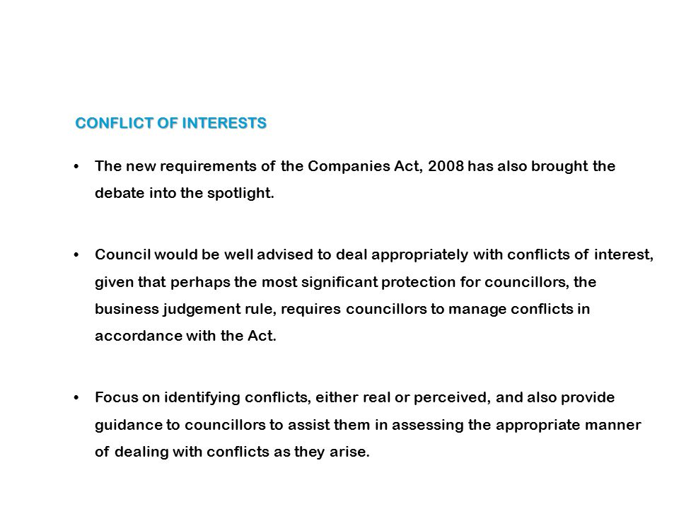CONFLICT OF INTERESTS The new requirements of the Companies Act, 2008 has also brought the debate into the spotlight.