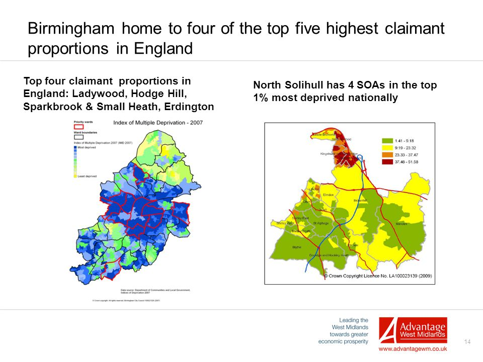 14 Birmingham home to four of the top five highest claimant proportions in England Top four claimant proportions in England: Ladywood, Hodge Hill, Spa
