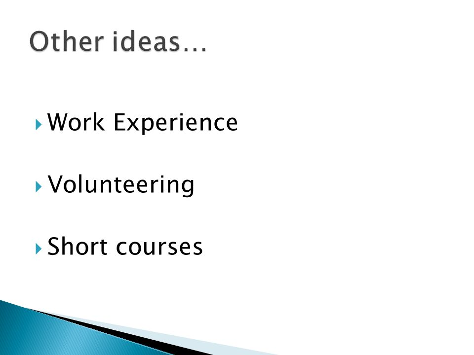  Work Experience  Volunteering  Short courses