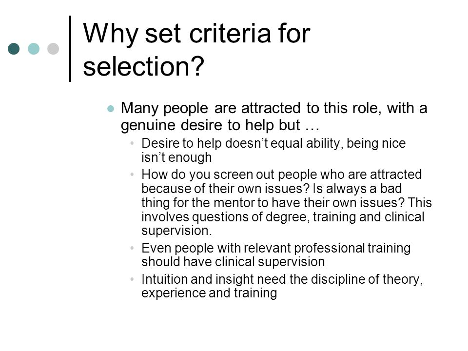 Why set criteria for selection.