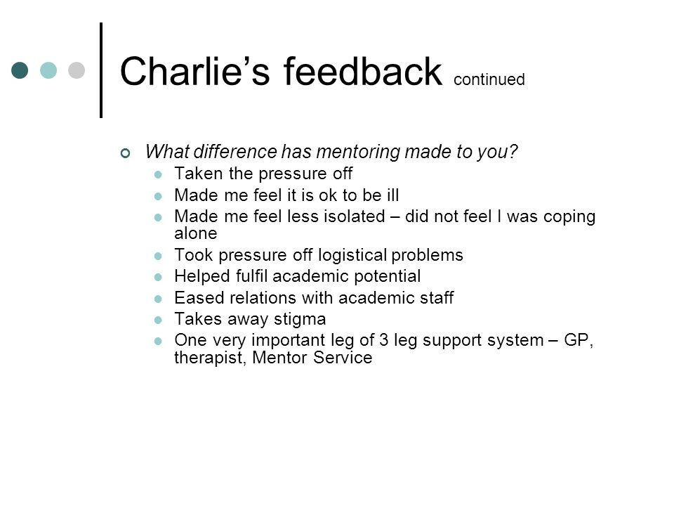 Charlie's feedback continued What difference has mentoring made to you.