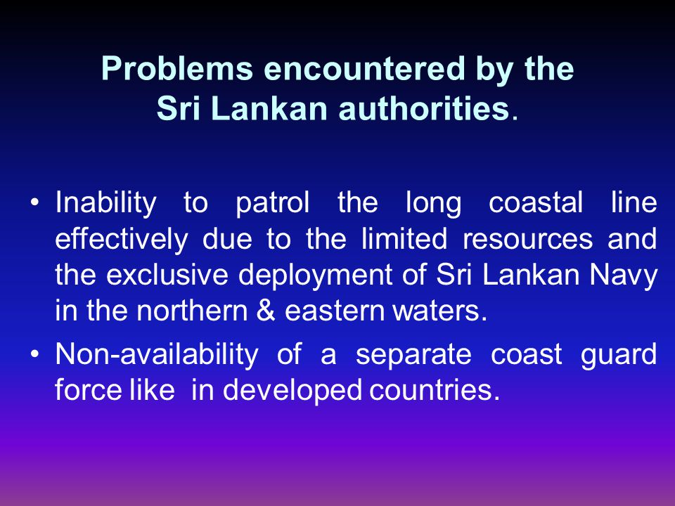 Existing Legislation in Sri Lanka Originally the legislation for Immigration & Emigration was established in 1948 and subsequently it has been amended on several occasions to combat the on going problems on human smuggling.