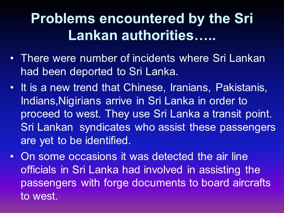 Problems encountered by the Sri Lankan authorities…..