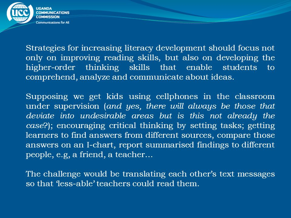 Strategies for increasing literacy development should focus not only on improving reading skills, but also on developing the higher-order thinking ski