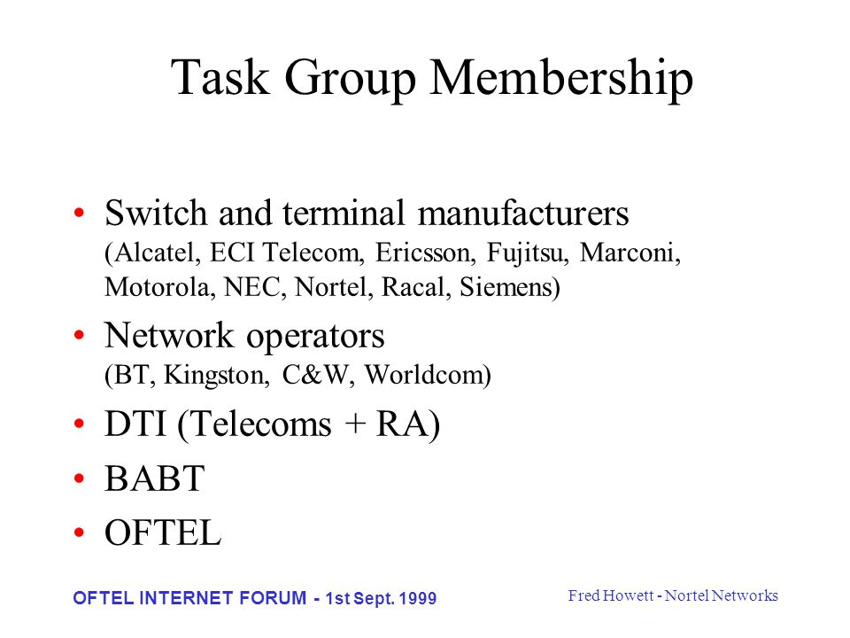 Fred Howett - Nortel Networks OFTEL INTERNET FORUM - 1st Sept.