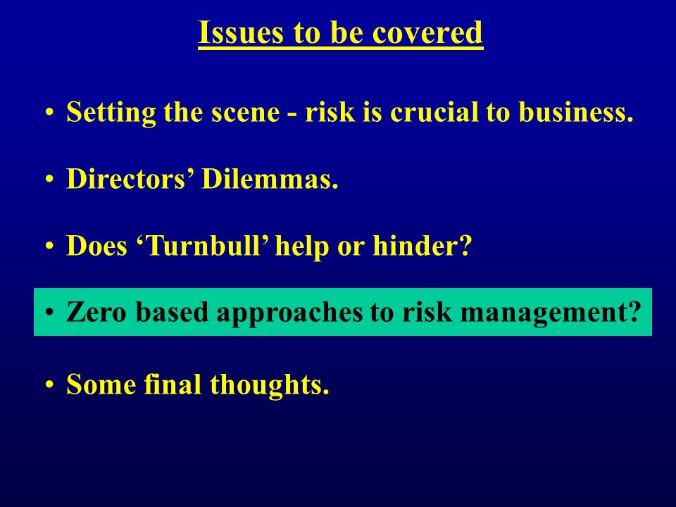 Setting the scene - risk is crucial to business.Directors' Dilemmas.