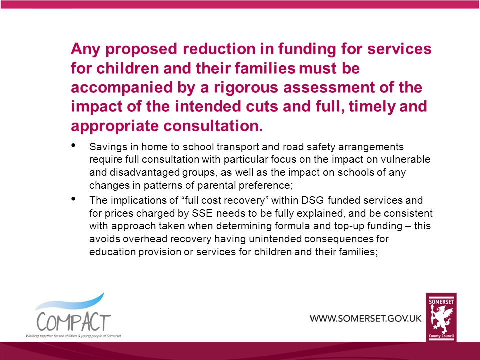 Any proposed reduction in funding for services for children and their families must be accompanied by a rigorous assessment of the impact of the intended cuts and full, timely and appropriate consultation.