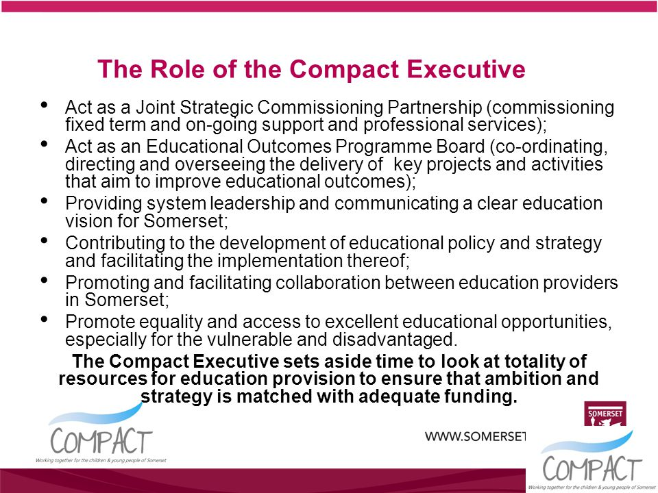 The Compact Executive agreed the following statement on 3 December: The CYP Compact recognises the immediate and future budget pressures and in navigating this time of austerity have agreed a set of principles to act as our moral compass in our decision making: 1.The most vulnerable in our county need continued investment and a recognition that these cost will rise in the future.