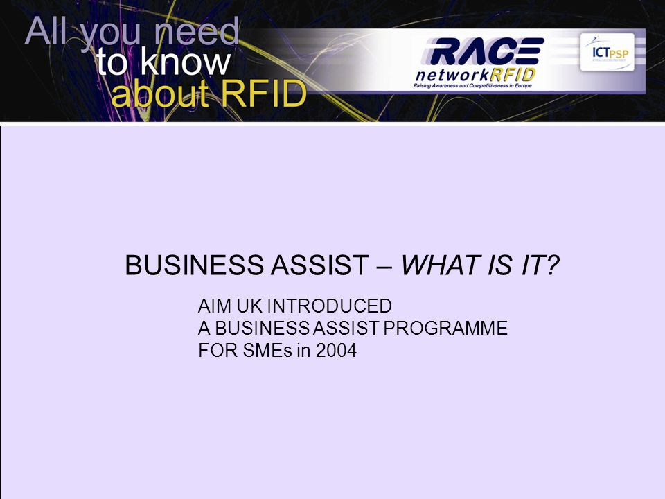 BUSINESS ASSIST – WHAT IS IT? AIM UK INTRODUCED A BUSINESS ASSIST PROGRAMME FOR SMEs in 2004