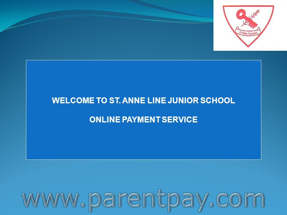 WELCOME TO ST. ANNE LINE JUNIOR SCHOOL ONLINE PAYMENT SERVICE