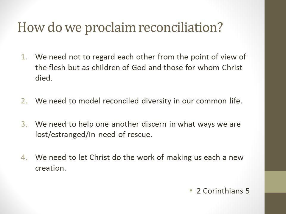 How do we proclaim reconciliation.
