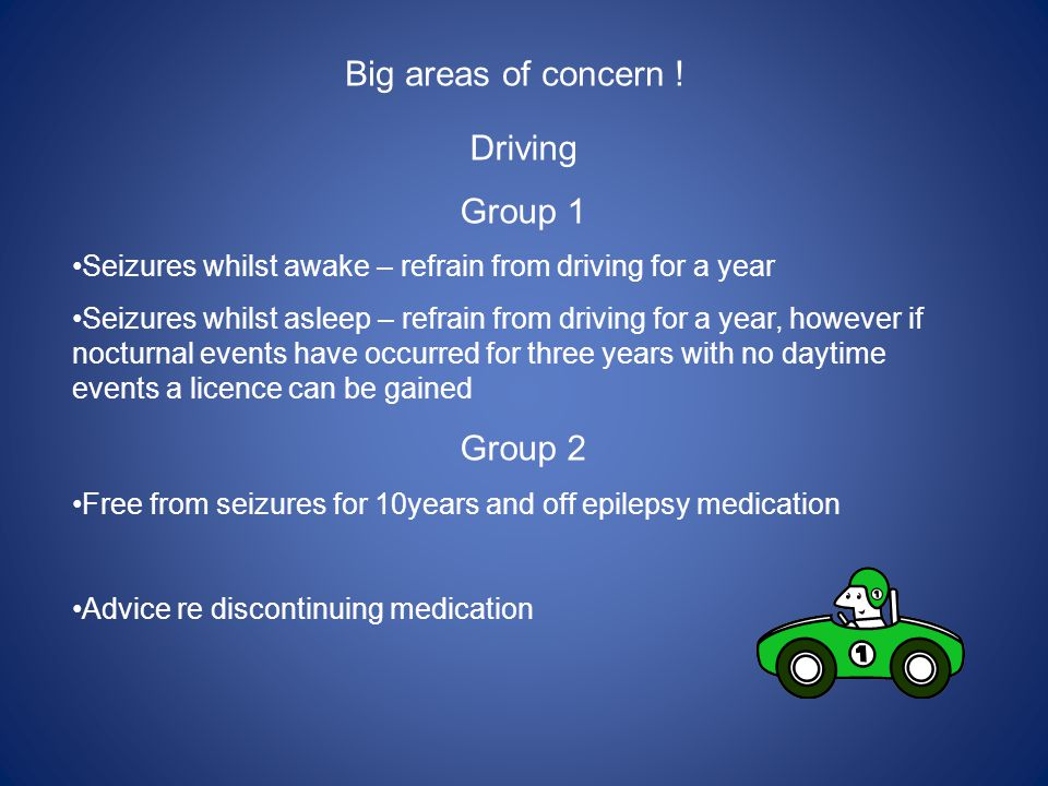 Minimizing risk  Triggers -ETOH, Sleep deprivation, stress, flashing lights.