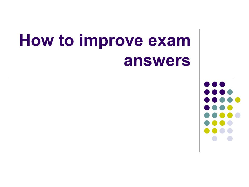 How to improve exam answers