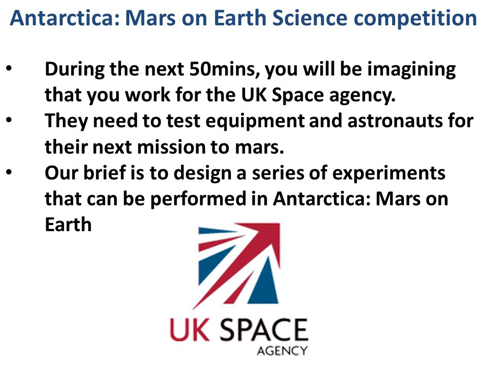 During the next 50mins, you will be imagining that you work for the UK Space agency.