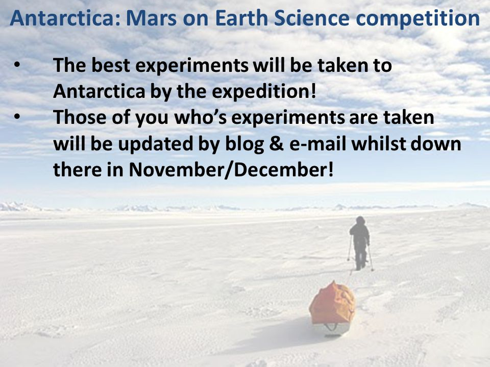 The best experiments will be taken to Antarctica by the expedition.