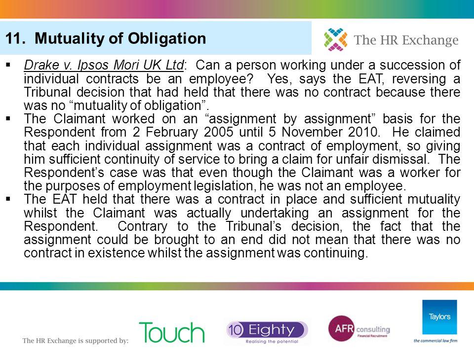 "3. ""Pool of One"" in Redundancy Selection 6. More Redundancy: Redundancy Scoring (Cont) 11. Mutuality of Obligation  Drake v. Ipsos Mori UK Ltd: Can a"