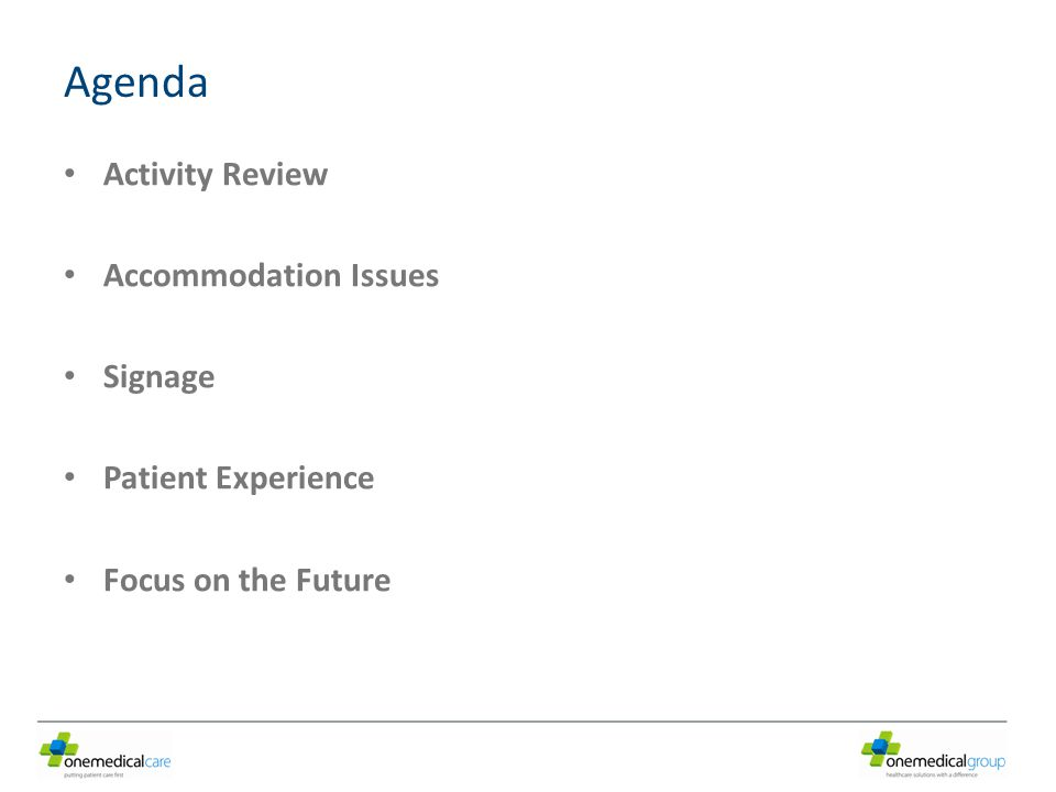 Agenda Activity Review Accommodation Issues Signage Patient Experience Focus on the Future