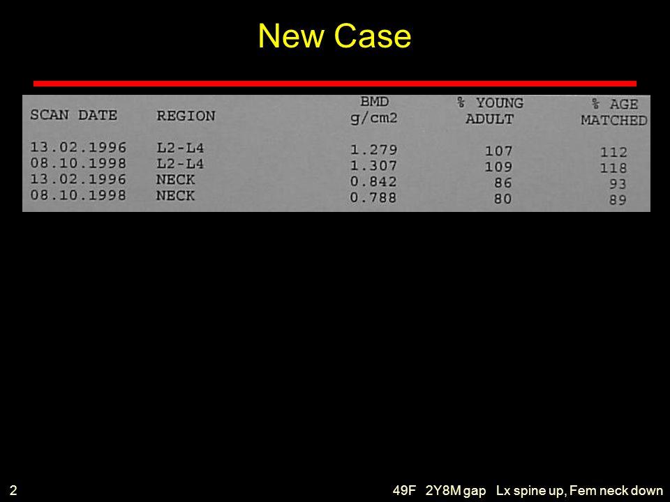 49F 2Y8M gap Lx spine up, Fem neck down2 New Case