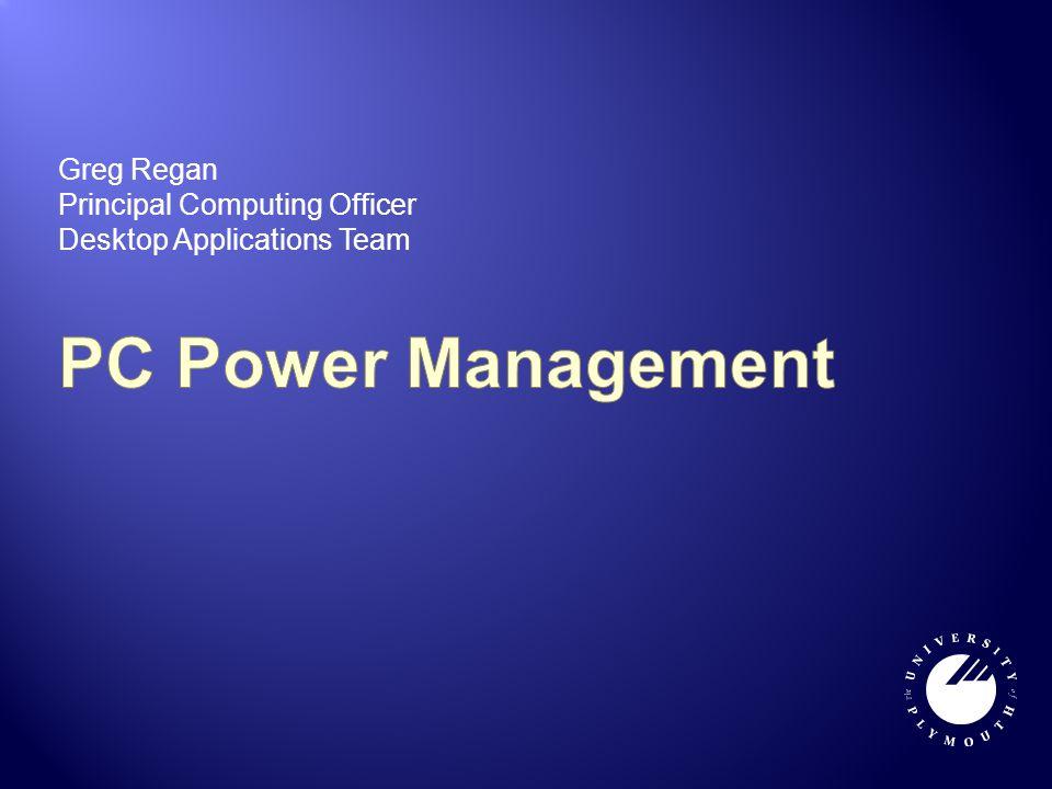 Greg Regan Principal Computing Officer Desktop Applications Team