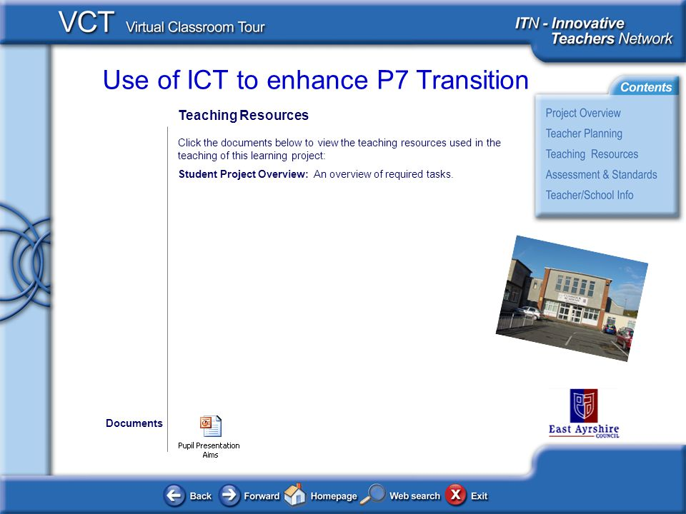 Use of ICT to enhance P7 Transition Teaching Resources Click the documents below to view the teaching resources used in the teaching of this learning project: Student Project Overview: An overview of required tasks.