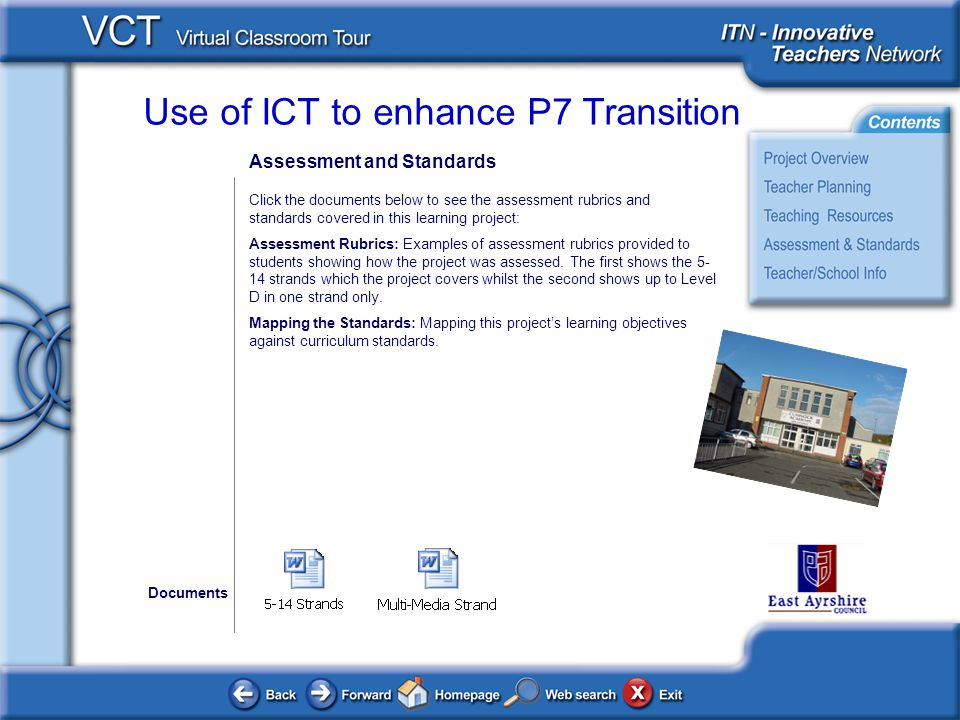 Use of ICT to enhance P7 Transition Assessment and Standards Click the documents below to see the assessment rubrics and standards covered in this lea
