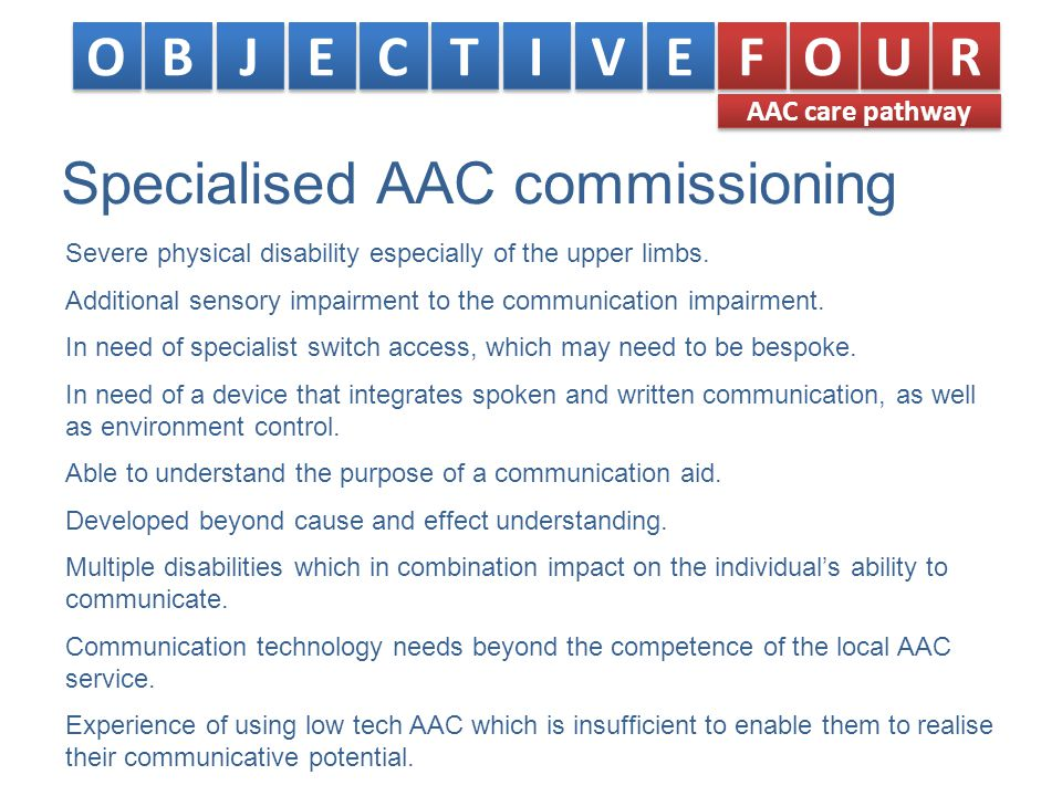 Specialised AAC commissioning Severe physical disability especially of the upper limbs.