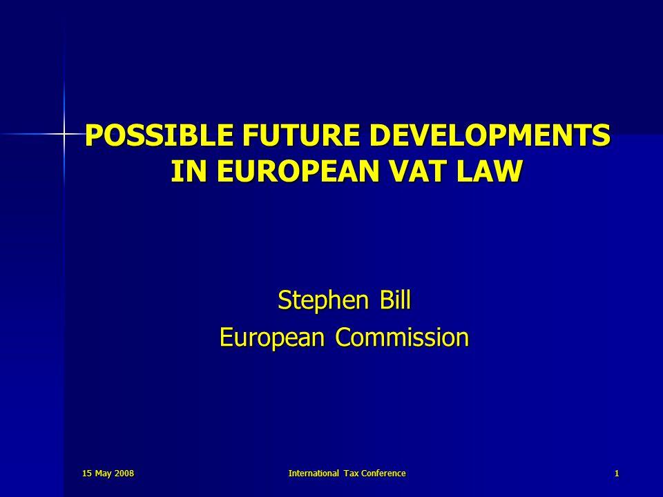 23 January 2009International Tax Conference2 WHY DO WE NEED AN EU VAT .