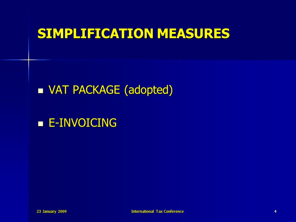 23 January 2009International Tax Conference15 1 st and 2 nd VAT Directives (April 1967) Legal and Political commitment to the establishment of a common VAT system based on taxation at ORIGIN.