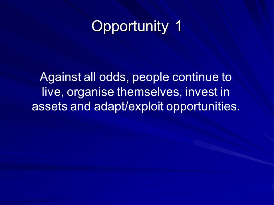 Against all odds, people continue to live, organise themselves, invest in assets and adapt/exploit opportunities.
