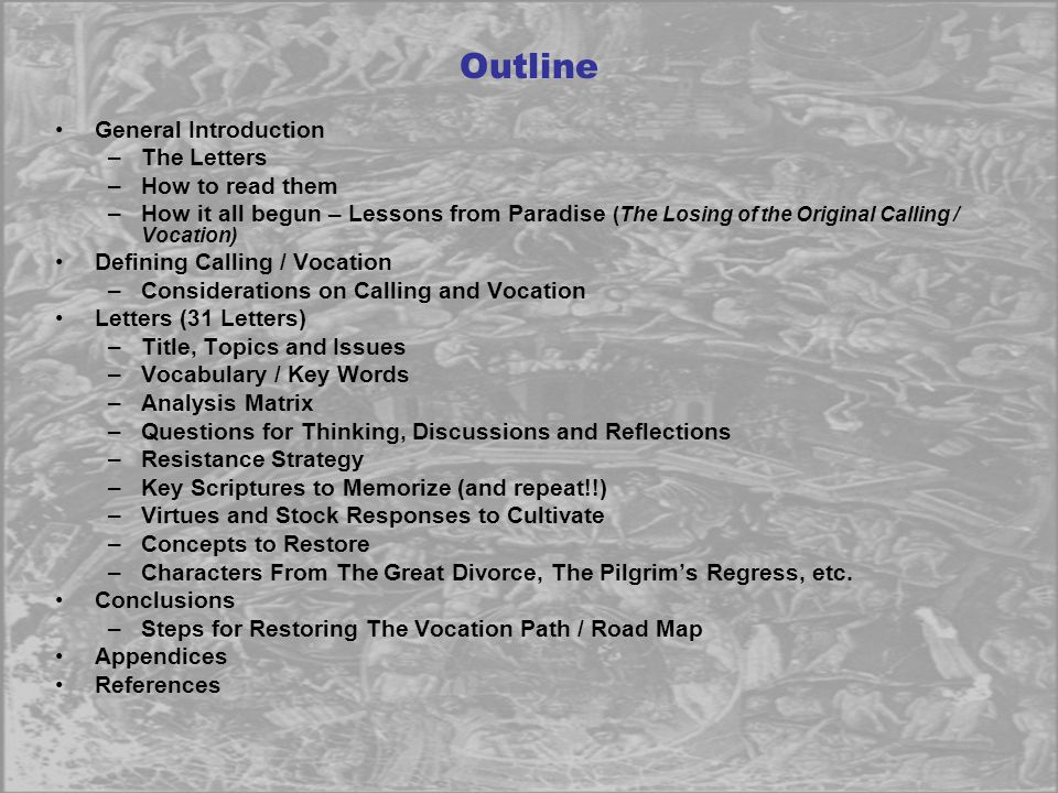 Outline General Introduction –The Letters –How to read them –How it all begun – Lessons from Paradise (The Losing of the Original Calling / Vocation)