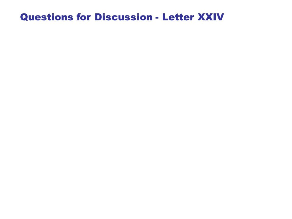 Questions for Discussion - Letter XXIV
