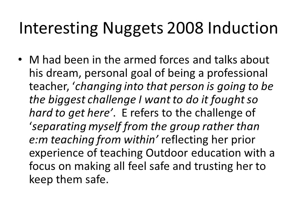 Interesting Nuggets 2008 Induction M had been in the armed forces and talks about his dream, personal goal of being a professional teacher, 'changing into that person is going to be the biggest challenge I want to do it fought so hard to get here'.