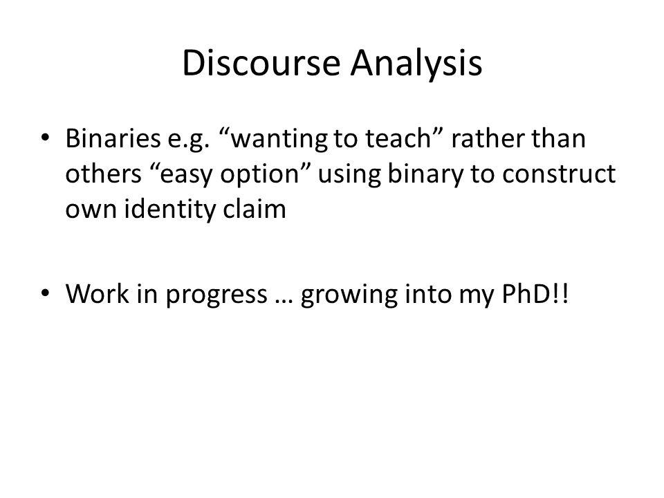 Discourse Analysis Binaries e.g.