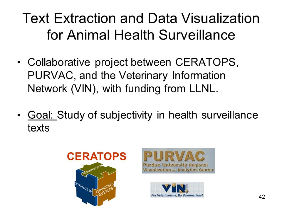 42 Text Extraction and Data Visualization for Animal Health Surveillance Collaborative project between CERATOPS, PURVAC, and the Veterinary Informatio