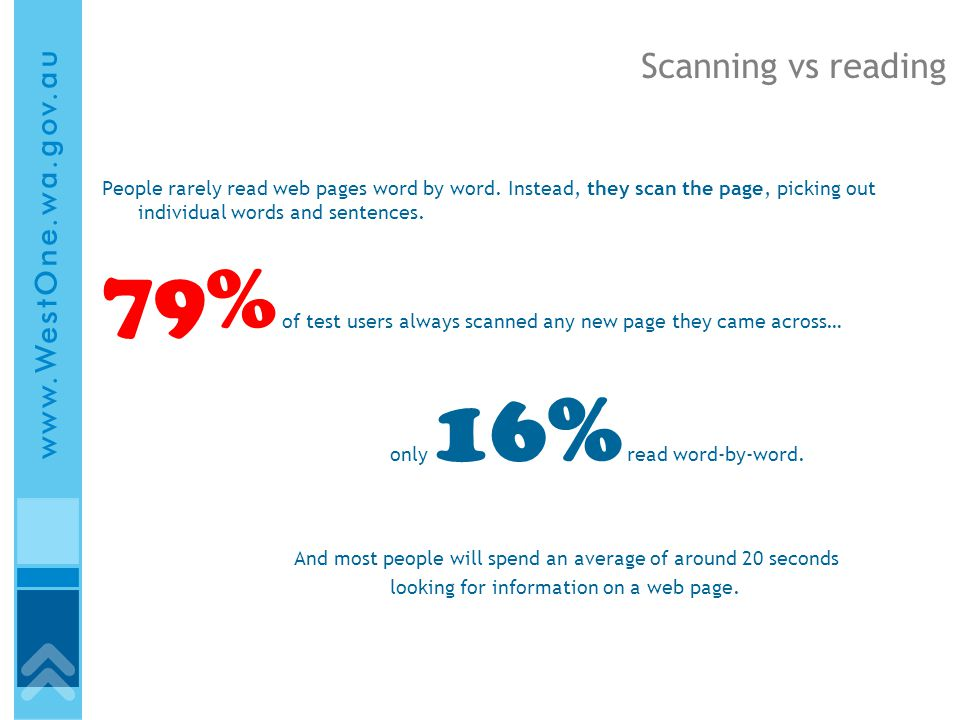 Scanning vs reading People rarely read web pages word by word.