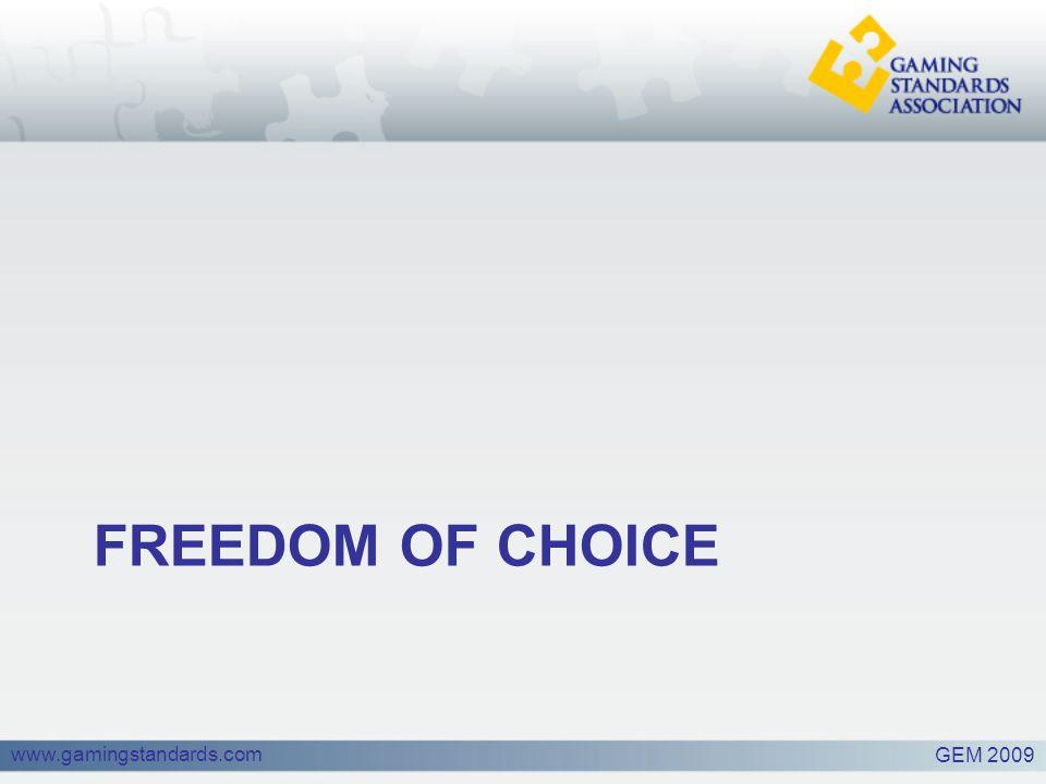 www.gamingstandards.com FREEDOM OF CHOICE GEM 2009