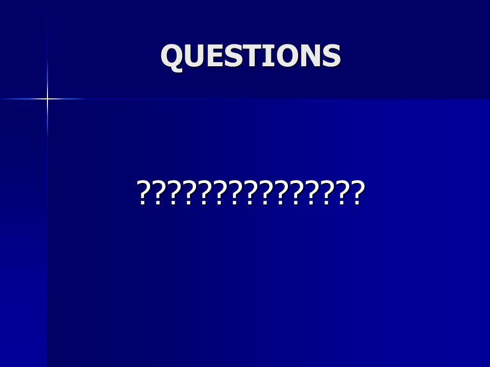 QUESTIONS QUESTIONS ???????????????