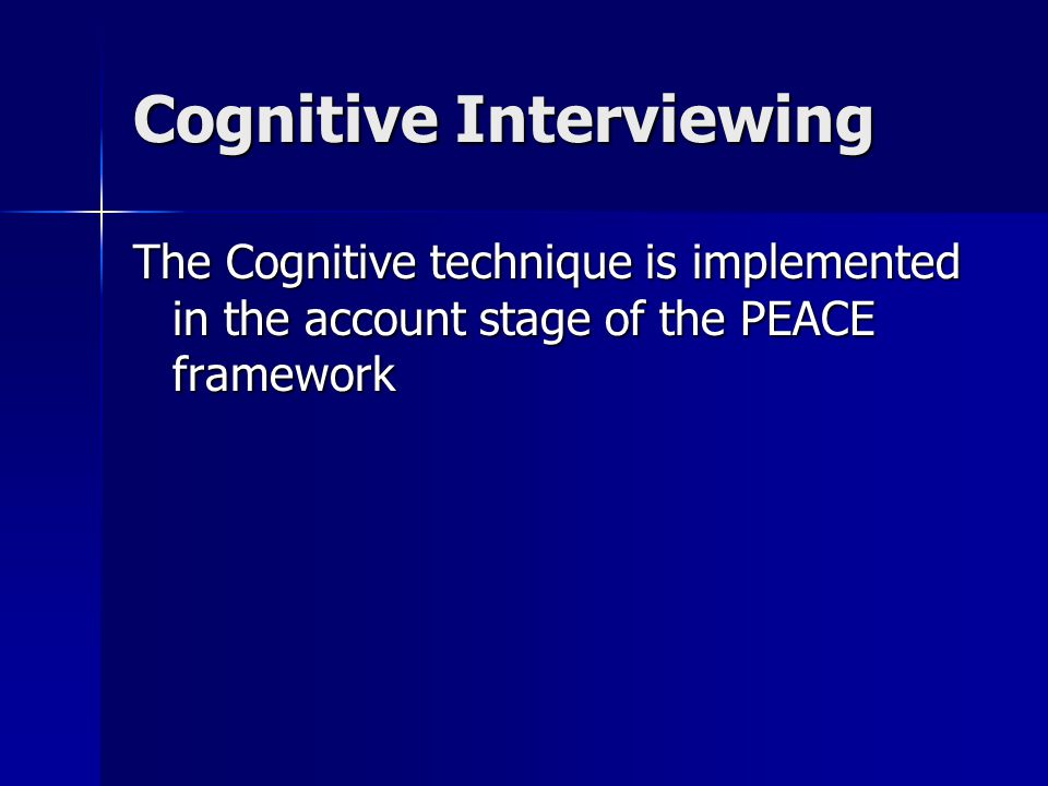 Extensive and Varied Retrieval Varying the retrieval cues will get the witness to think about the incident from various perspectives Varying the retrieval cues will get the witness to think about the incident from various perspectives There are a number of retrieval cues that can be used when interviewing There are a number of retrieval cues that can be used when interviewing