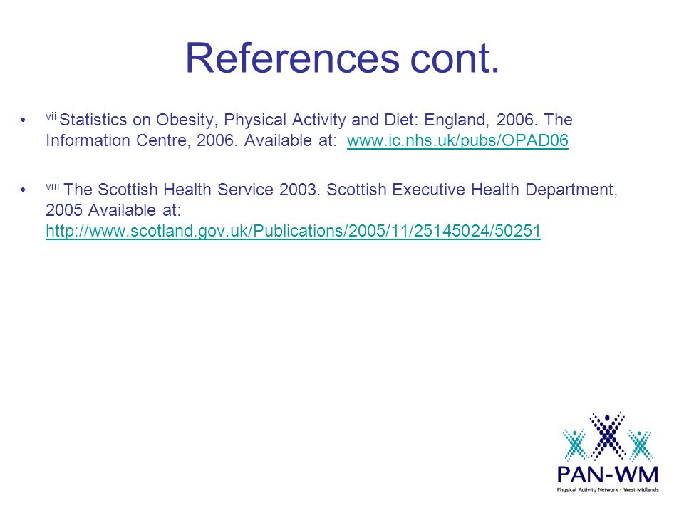 References cont. vii Statistics on Obesity, Physical Activity and Diet: England, 2006.
