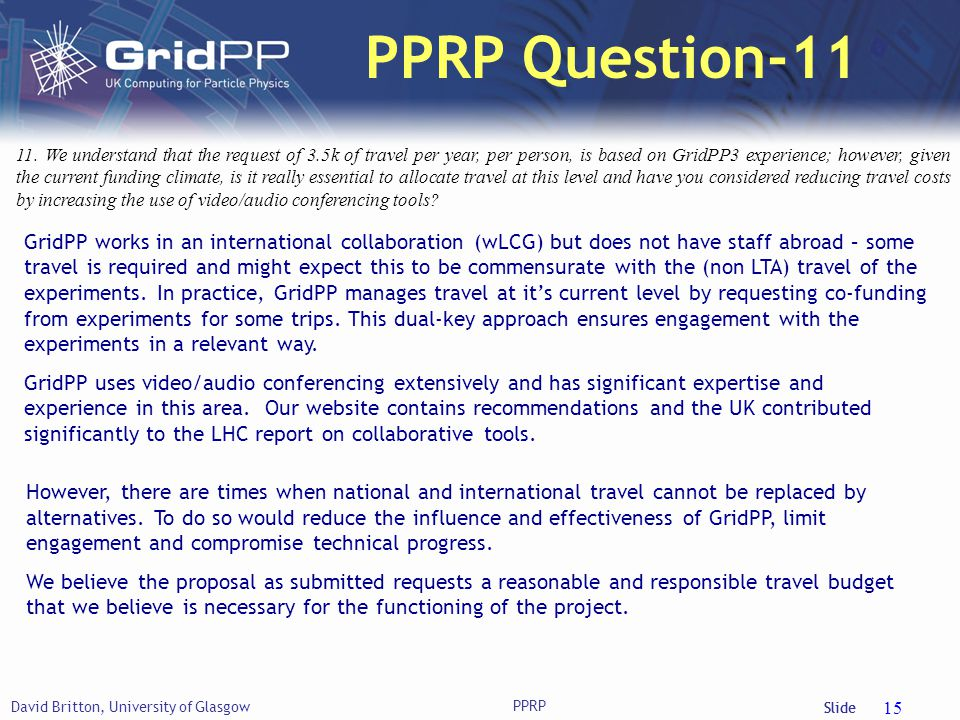 Slide David Britton, University of Glasgow PPRP 15 PPRP Question-11 11. We understand that the request of 3.5k of travel per year, per person, is base