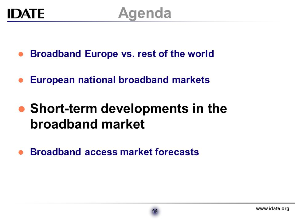 www.idate.org 14 Agenda Broadband Europe vs.