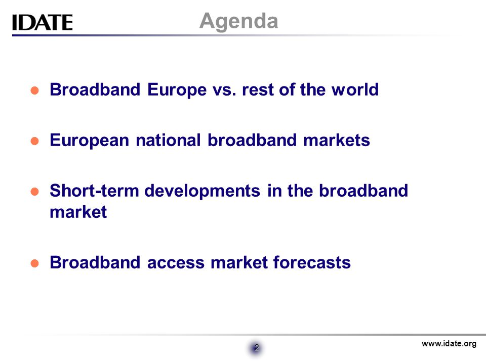 www.idate.org 2 Agenda Broadband Europe vs.
