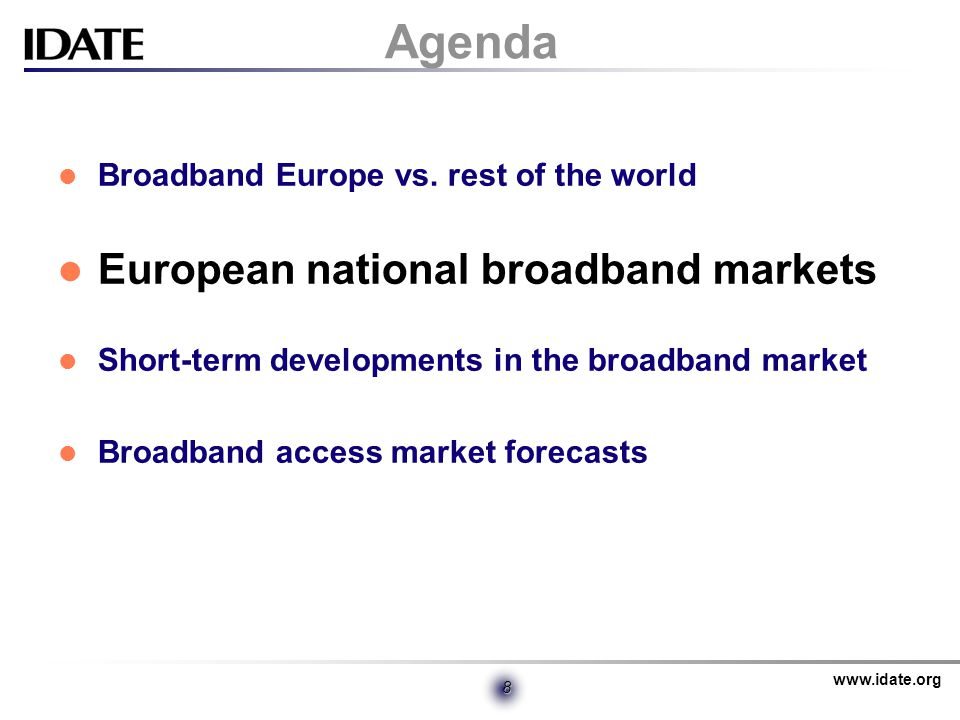 www.idate.org 8 Agenda Broadband Europe vs.