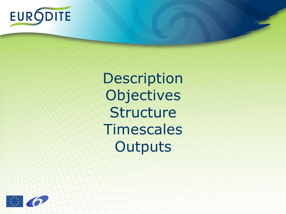 Description Objectives Structure Timescales Outputs