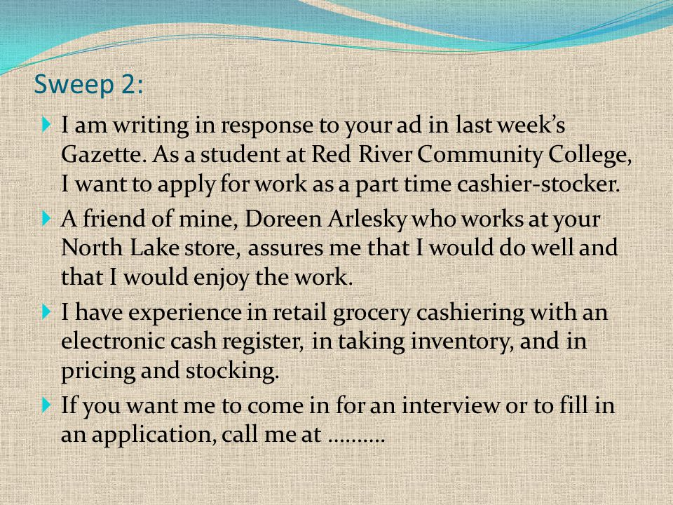 Sweep 2:  I am writing in response to your ad in last week's Gazette.