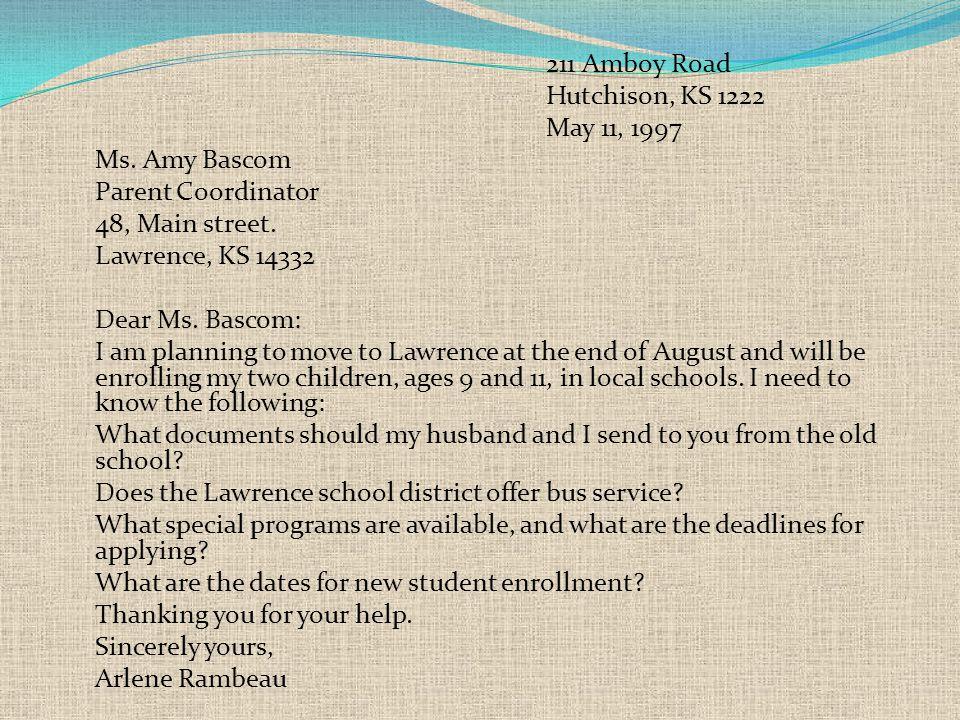211 Amboy Road Hutchison, KS 1222 May 11, 1997 Ms. Amy Bascom Parent Coordinator 48, Main street. Lawrence, KS 14332 Dear Ms. Bascom: I am planning to