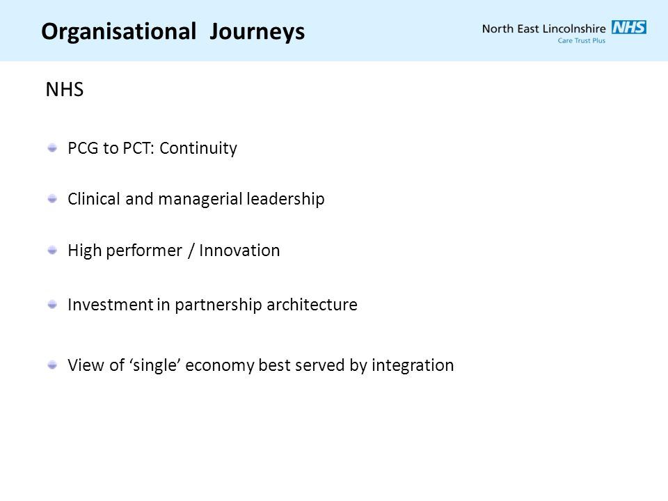 Organisational Journeys PCG to PCT: Continuity Clinical and managerial leadership High performer / Innovation Investment in partnership architecture V