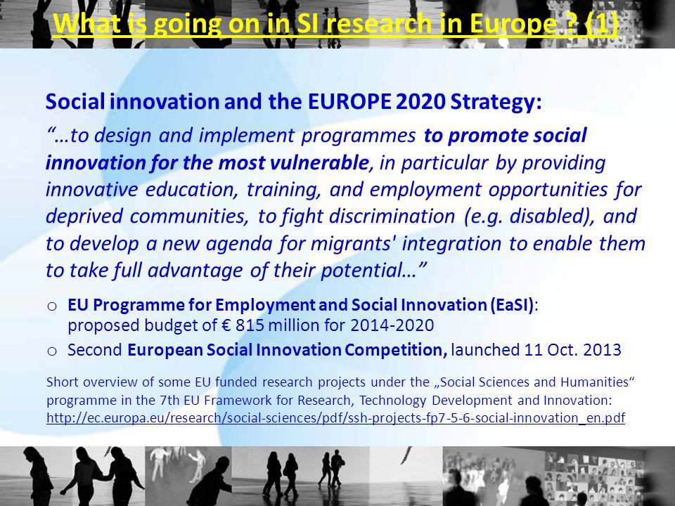 Towards a social innovation system for research, education and training ― key requirements: o Incorporation of SI in universities, vocational training and adult education facilities o (Academic) Education and (vocational/professional) training to establish a professional profile of social innovators o Innovation in science (working in a research-education-services triangle) o Funding institutions o Measures supporting individual social innovators at policy levels from local to international o Research organizations, research programmes, research projects o Indicators and measurement of social innovation o Public relations and communication (magazines, networks, various media) o Clarification of legal aspects between open source and IPR Anchors exist and may further develop within national systems of innovation.