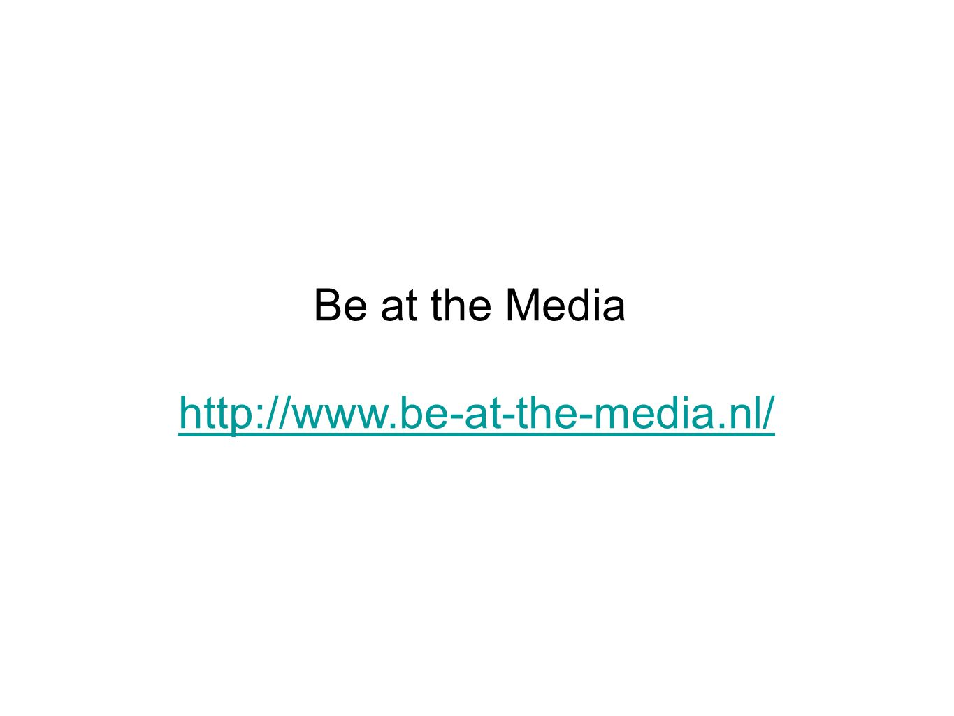 Be at the Media http://www.be-at-the-media.nl/
