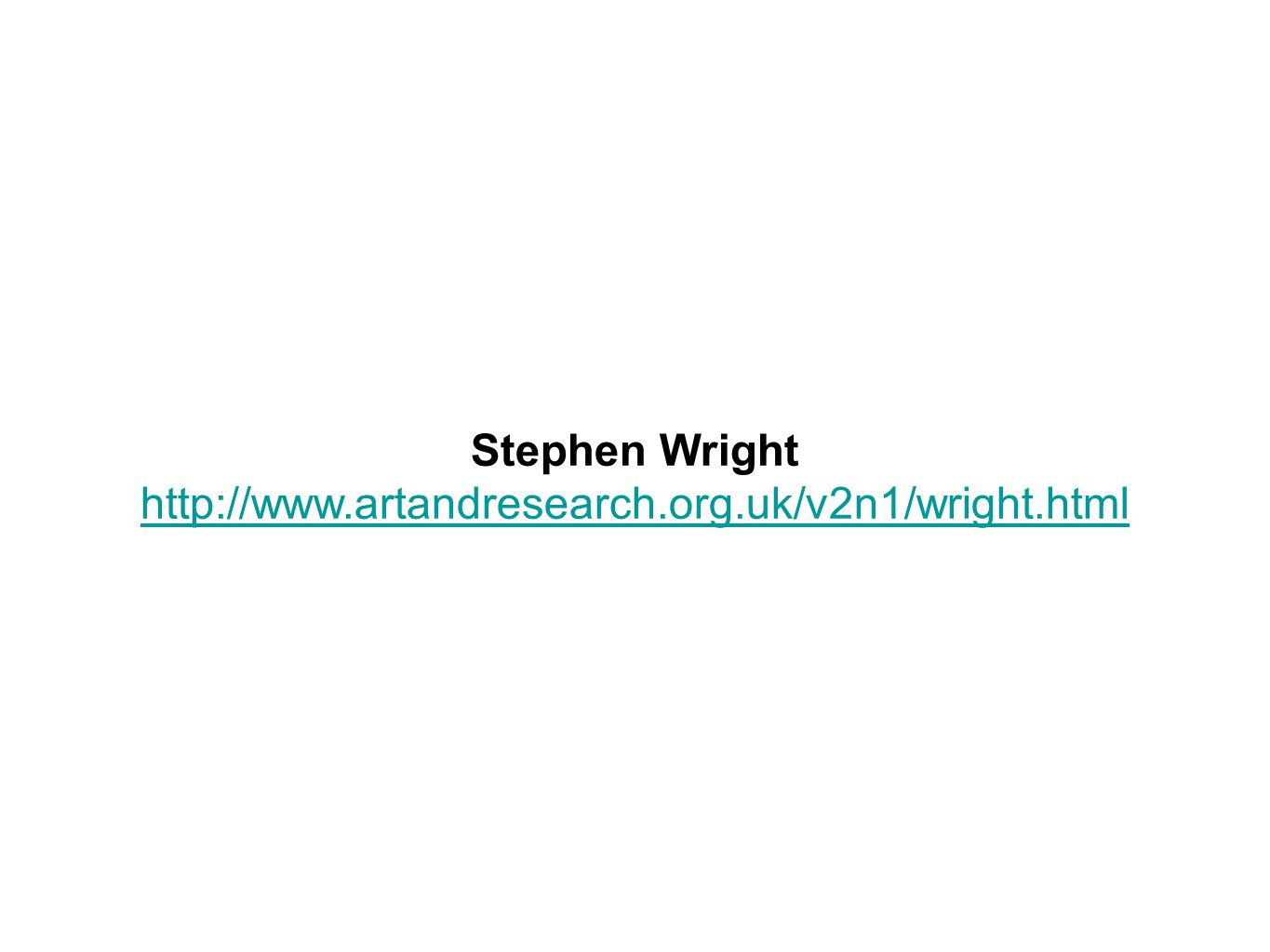 Stephen Wright http://www.artandresearch.org.uk/v2n1/wright.html